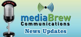 mediaBrew Communications News Update